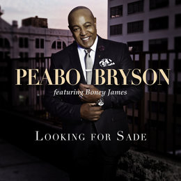 Looking For Sade — Peabo Bryson, Boney James