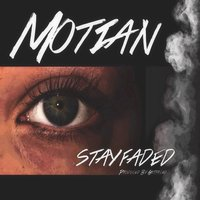 Stay Faded — Motian