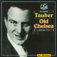 Tauber: Old Chelsea — Alan Murray, Oscar Strauss, Billy Bowen, BBC Symphony Orchestra, Richard Tauber, George Melachrino