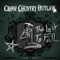 The Last to Fall... — Crow Country Outlaw