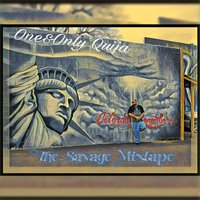 The Savage Mixtape — One&Only Quija