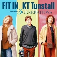 "Fit In (From ""3 Generations"") — KT Tunstall"
