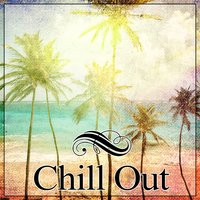 Chill Out – Best Chill Out Music for Summertime, Open Bar, Spring Break, Summertime Chill, Electronic Music, Sunrise — Ambiente