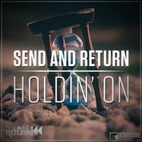 Holdin' On — Send and Return