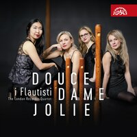Douce dame jolie — I Flautisti the London Recorder Quartet
