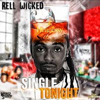 Single Tonight — Rell Wicked