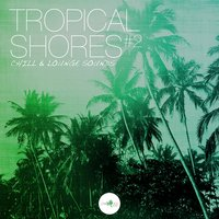 Tropical Shores #2 - Chill & Lounge Sounds — сборник