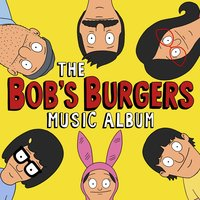 The Bob's Burgers Music Album — Bob's Burgers