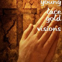 Gold Visions — Young Lace