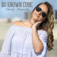 No Known Cure — Charly Reynolds