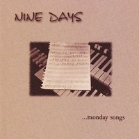 Monday Songs — Nine Days
