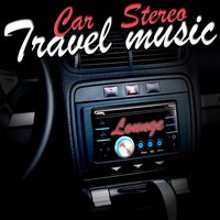 Car Stereo Music Lounge — сборник