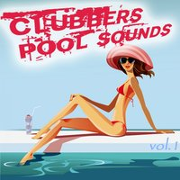 Clubbers Pool Sounds Vol. 1 — сборник