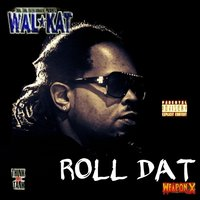 Roll Dat — Walkat