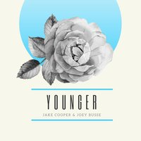 Younger — Joey Busse, Jake Cooper