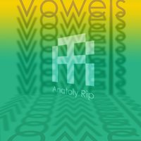 Vowels — Anatoly Rip