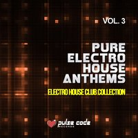 Pure Electro House Anthems, Vol. 3 — сборник