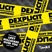 The Bassline Anthems — Dexplicit