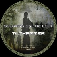 Soldiers on the Loot — Tilthammer