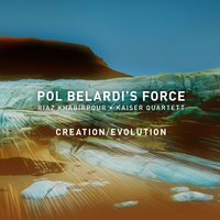 Creation/Evolution — Pol Belardi, Jérôme Klein, David Fettmann, Pol Belardi's Force, Niels Engel