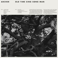 Old Time Sing Song Man — Archer