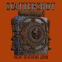 Scattershot — Right Reverend John
