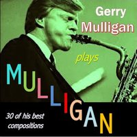 Gerry Mulligan Plays Mulligan — Gerry Mulligan