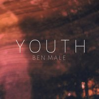 Youth — Ben Male