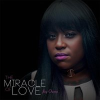 The Miracle of Love — Joy Owens