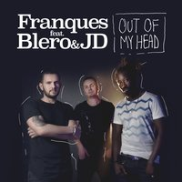 Out of My Head — Franques, Franques feat. Blero with JD, Blero