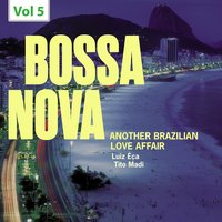 Bossa Nova. Another Brazilian Love Affair, Vol. 5 — Luiz Eça, Tito Madi, Luiz Éça|Tito Madi