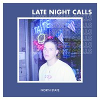 Late Night Calls — North State