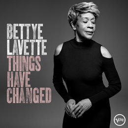 Things Have Changed — Bettye LaVette