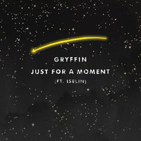 Just For A Moment — Gryffin, Iselin