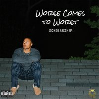 Worse Comes to Worst — Scholarship