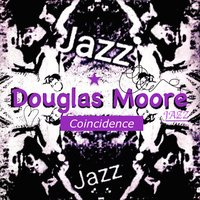 Coincidence — Douglas Moore