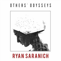 Others' Odysseys — Ryan Saranich