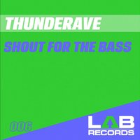 Shout for the Bass — Thunderave
