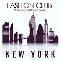 Fashion Club New York (20 Selected Track for Cool People) — сборник