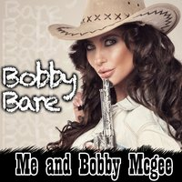 Me and Bobby Mcgee — Bobby Bare