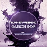 Summer Weekend - Glitch Hop Vol. 1 — сборник