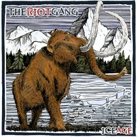 Ice Age — The Riot Gang