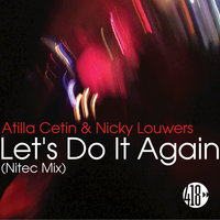 Let's Do It Again — ATILLA CETIN, NICKY LOUWERS, Atilla Cetin, NICKY LOUWERS