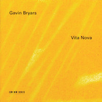 Vita Nova — David James, Gavin Bryars String Trio, Hilliard Ensemble, Gavin Bryars Large Chamber Ensemble, Gavin Bryars Ensemble