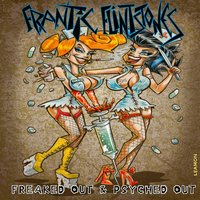 Freaked out & Psyched Out — Frantic Flintstones