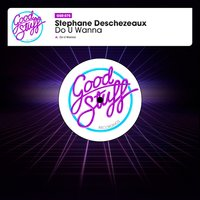 Do U Wanna — Stephane Deschezeaux