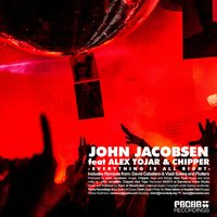 Everything Is All Right — John Jacobsen feat. Alex Tojar, Chipper