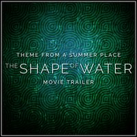 "Theme from a Summer Place (From The ""Shape of Water"" Movie Trailer) — Percy Faith & His Orchestra"