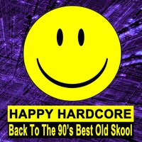 Happy Hardcore (Back to the 90's Best Old Skool) — сборник
