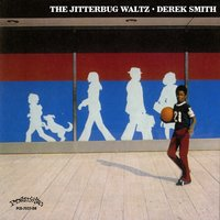 The Jitterbug Waltz — Derek Smith Trio